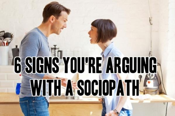 6 Signs You're Arguing With a Sociopath, Narcissist, or